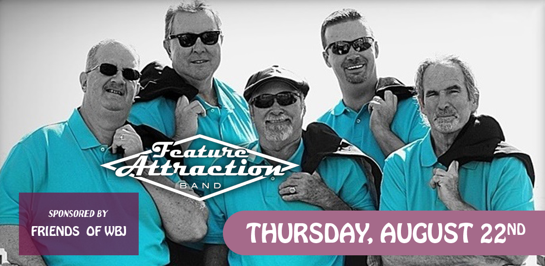 Feature Attraction Band - August 22nd